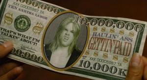 Big bucks!. Från filmen Idiocracy